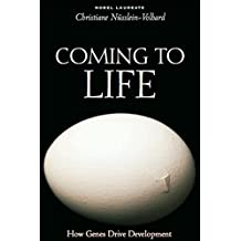 Coming to Life: How Genes Drive Development (English Edition)