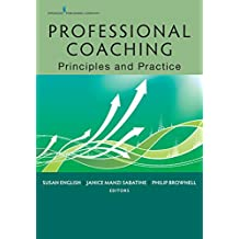 Professional Coaching: Principles and Practice (English Edition)