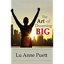 The Art of Dreaming Big (English Edition)