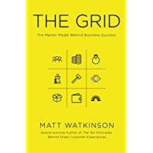 The Grid: The Decision-making Tool for Every Business (Including Yours) (English Edition)