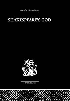 """""""Shakespeare's God: The Role of Religion in the Tragedies (English Edition)"""",作者:[Morris, Ivor]"""