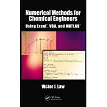 Numerical Methods for Chemical Engineers Using Excel, VBA, and MATLAB (English Edition)