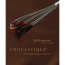 Choclatique: 150 Simply Elegant Desserts (English Edition)