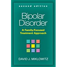 Bipolar Disorder, Second Edition: A Family-Focused Treatment Approach (English Edition)
