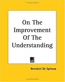 On the Improvement Of The Understanding (English Edition)