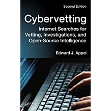 Cybervetting: Internet Searches for Vetting, Investigations, and Open-Source Intelligence, Second Edition (English Edition)