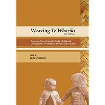 Weaving Te Whariki: Aotearoa New Zealand's Early Childhood Curriculum Document in Theory and Practice
