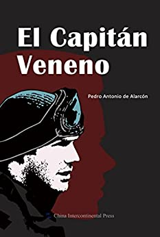 """""""Captain Poison(Spanish Edition)【毒药长官(西文版)】"""",作者:[Pedro Antonio de Alarcón【Pedro Antonio de Alarcón】]"""