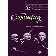 The Cambridge Companion to Conducting (Cambridge Companions to Music) (English Edition)