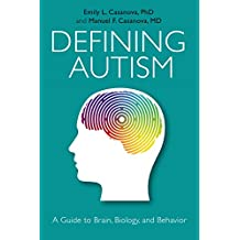 Defining Autism: A Guide to Brain, Biology, and Behavior (English Edition)