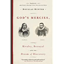 God's Mercies: Rivalry, Betrayal, and the Dream of Discovery (English Edition)