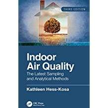 Indoor Air Quality: The Latest Sampling and Analytical Methods, Third Edition (English Edition)