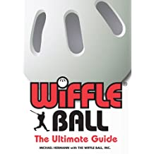 Wiffle® Ball: The Ultimate Guide (English Edition)