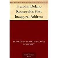 Franklin Delano Roosevelt's First Inaugural Address (English Edition)