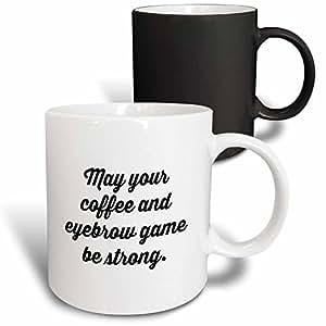 3drose TORY ANNE 收藏语录–可能 YOUR 咖啡色和眉毛游戏 BE Strong–马克杯 黑色/白色 11-oz Magic Transforming Mug