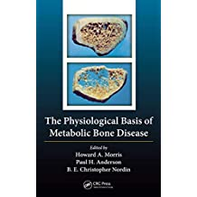 The Physiological Basis of Metabolic Bone Disease (English Edition)