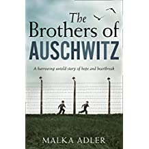The Brothers of Auschwitz: A heartbreaking and unforgettable historical novel based on an untold true story (English Edition)