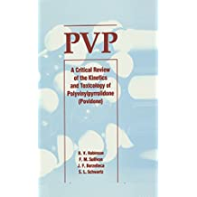Pvp: A Critical Review of the Kinetics and Toxicology of Polyvinylpyrrolidone (Povidone) (English Edition)