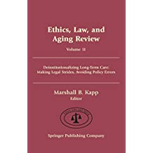 Ethics, Law, and Aging Review, Volume 11: Deinstitutionalizing Long Term Care: Making Legal Strides, Avoiding Policy Errors (Springer Series on Ethics, Law, and Aging) (English Edition)