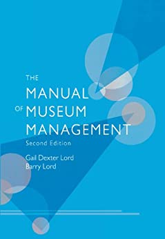 """The Manual of Museum Management (English Edition)"",作者:[Lord, Gail Dexter, Lord, Barry]"