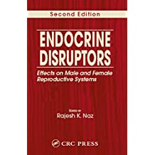 Endocrine Disruptors: Effects on Male and Female Reproductive Systems, Second Edition (English Edition)