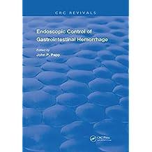 Endoscopic Control Of Gastrointestinal Hemorrhage (Routledge Revivals) (English Edition)