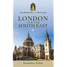 London and the South East (Cathedrals of Britain) (English Edition)