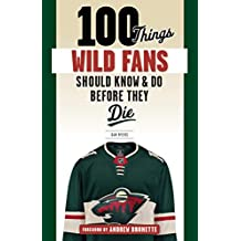 100 Things Wild Fans Should Know & Do Before They Die (100 Things...Fans Should Know) (English Edition)