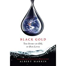 Black Gold: The Story of Oil in Our Lives (English Edition)