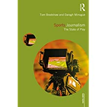 Sports Journalism: The State of Play (Media Skills) (English Edition)