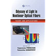 Odyssey of Light in Nonlinear Optical Fibers: Theory and Applications (English Edition)