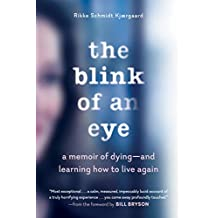 The Blink of an Eye: A Memoir of Dying—and Learning How to Live Again (English Edition)