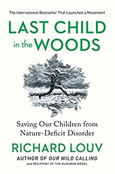 """Last Child in the Woods: Saving Our Children From Nature-Deficit Disorder (English Edition)"",作者:[Richard Louv]"