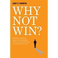 Why Not Win?: Reflections on a Fifty-year Journey from the Segregated South to America's Board Rooms, and What It Can Teach Us All