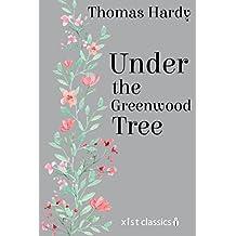 Under the Greenwood Tree (Xist Classics) (English Edition)