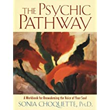 The Psychic Pathway: A Workbook for Reawakening the Voice of Your Soul (English Edition)