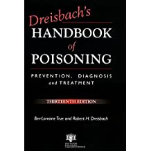 Dreisbach's Handbook of Poisoning: Prevention, Diagnosis and Treatment, Thirteenth Edition (English Edition)