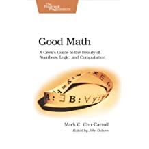 Good Math: A Geek's Guide to the Beauty of Numbers, Logic, and Computation (Pragmatic Programmers) (English Edition)