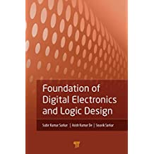 Foundation of Digital Electronics and Logic Design (English Edition)