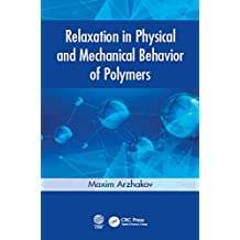 Relaxation in Physical and Mechanical Behavior of Polymers (English Edition)