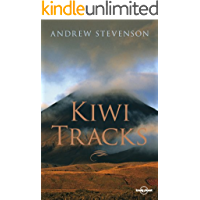 Kiwi Tracks: A New Zealand Journey (Lonely Planet Travel Literature)