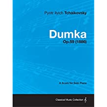 Dumka - A Score for Solo Piano Op.59 (1886) (English Edition)
