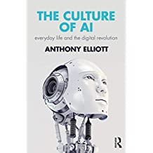 The Culture of AI: Everyday Life and the Digital Revolution (English Edition)