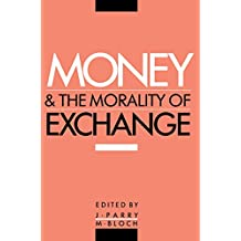 Money and the Morality of Exchange (English Edition)