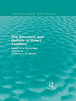 """""""The Structure and Reform of Direct Taxation (Routledge Revivals) (English Edition)"""",作者:[James E. Meade]"""