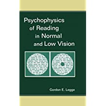 Psychophysics of Reading in Normal and Low Vision (English Edition)