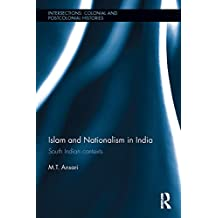 Islam and Nationalism in India: South Indian contexts (Intersections: Colonial and Postcolonial Histories Book 11) (English Edition)