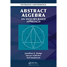 Abstract Algebra: An Inquiry Based Approach (Textbooks in Mathematics) (English Edition)