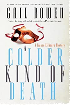 """A Colder Kind of Death: A Joanne Kilborne Mystery (Joanne Kilbourn Mysteries Book 4) (English Edition)"",作者:[Bowen, Gail]"