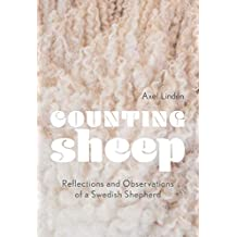 Counting Sheep: Reflections and Observations of a Swedish Shepherd (English Edition)